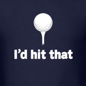 I'd Hit That 5.6 oz Tee - Men's T-Shirt