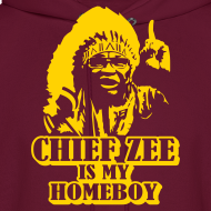 Design ~ Chief Zee is my Homeboy