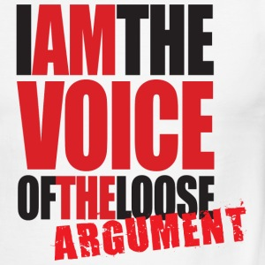 I am the Voice of the Loose Argument - Men's Ringer T-Shirt