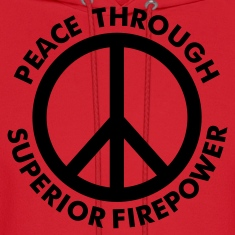 Red Peace Through Superior Firepower Hoodies