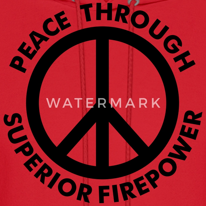 Red Peace Through Superior Firepower Hoodies - Men's Hoodie