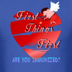 First Things First Anti Valentines - Men's T-Shirt
