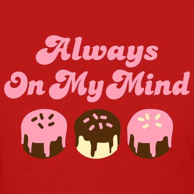 ALWAYS ON MY MIND T-SHIRT Women - Flex
