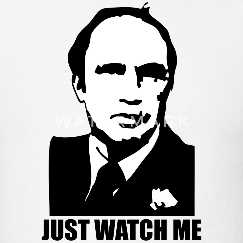 Trudeau Just Watch Me - Men's T-Shirt