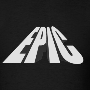 Black EPIC T-Shirts - Men's T-Shirt