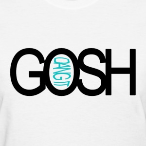 Gosh womens - Women's T-Shirt