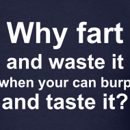 Design ~ Why fart-shirt