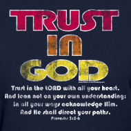 Design ~ Christian Shirt, Trust in God Cool Christian Shirt, Women's