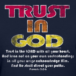Christian Shirt, Trust in God Cool Christian Shirt, Women's - Women's T-Shirt
