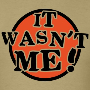 It wasn't me - Men's T-Shirt