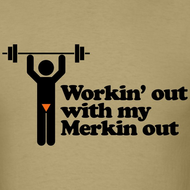 Brain Juice Workin Out With My Merkin Out Mens T Shirt
