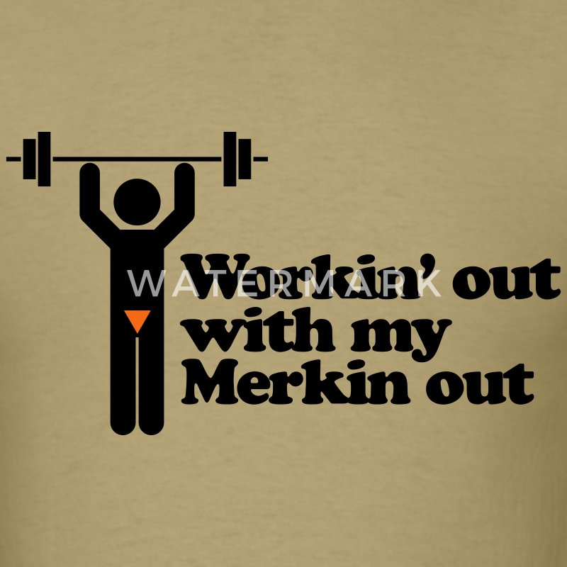 Safety Yellow Shirts >> Workin' out with my Merkin out T-Shirt | Spreadshirt
