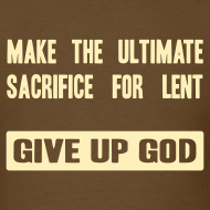 Design ~ Give up God for lent