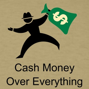 Cash Money Over Everything - Men's T-Shirt