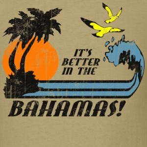 Khaki Better In Bahamas T-Shirts - Men's T-Shirt