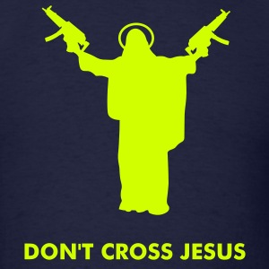 Don't Cross Jesus - Men's T-Shirt
