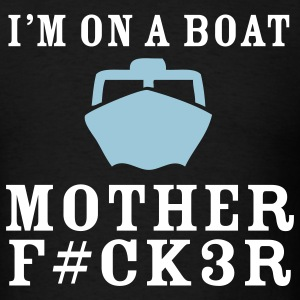 I'm on a Boat T Shirt - Men's T-Shirt