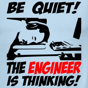 be quiet - the engineer - Men's Ringer T-Shirt
