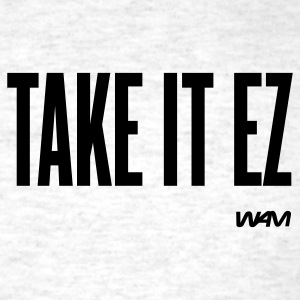 Ash  take it ez by wam T-Shirts - Men's T-Shirt