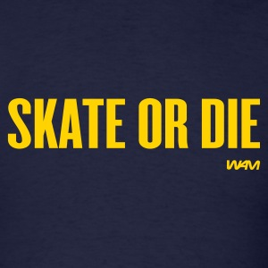 Navy skate or die by wam T-Shirts - Men's T-Shirt
