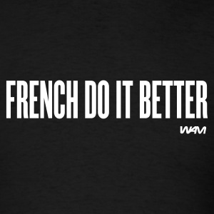Black french do it better by wam T-Shirts - Men's T-Shirt