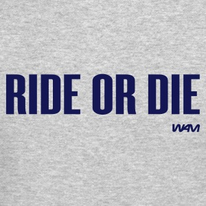 Ride or die - Crewneck Sweatshirt