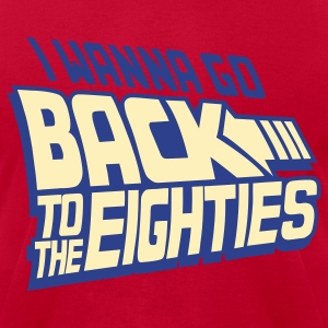 Back To The Eighties - Men's T-Shirt by American Apparel