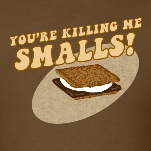 Your Killing Me Smalls - Men's T-Shirt