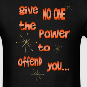 Give No One The Power - Men's T-Shirt