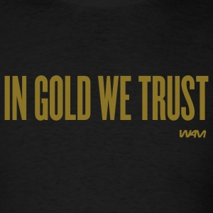 Black in gold we trust by wam T-Shirts - Men's T-Shirt