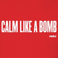 Red calm like a bomb by wam T-Shirts