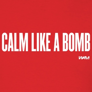 Red calm like a bomb by wam T-Shirts - Men's T-Shirt