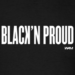 Black black'n proud by wam T-Shirts - Men's T-Shirt