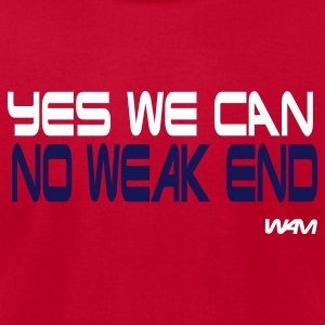 Red yes we can no weak end by wam T-Shirts - Men's T-Shirt by American Apparel