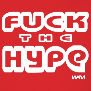 Red  fuck the hype by wam T-Shirts - Men's T-Shirt