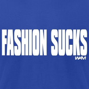 Royal blue fashion sucks by wam T-Shirts - Men's T-Shirt by American Apparel