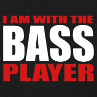 Design ~ I Am With The Bass Player