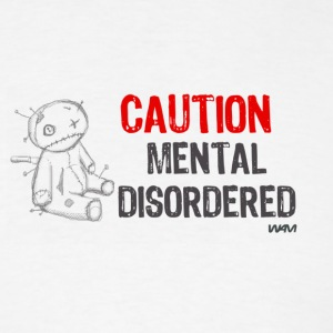 Caution mental disordered - Men's T-Shirt