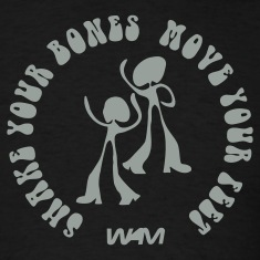 Black shake your bones move your feet by wam T-Shirts