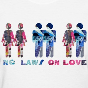 White NO LAWS ON LOVE Women's T-shirts - Women's T-Shirt