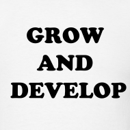 Design ~ GROW AND DEVELOP