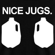 Design ~ NICE JUGS CRANK T-Shirt
