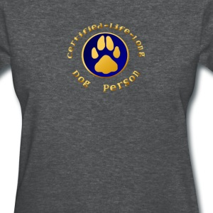 Certified-Life-Long Dog Person - Women's T-Shirt