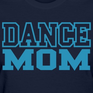 Dance Mom Women's T-Shirt - Women's T-Shirt