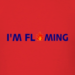 Red I'M FLAMING T-Shirts - Men's T-Shirt