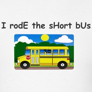I rode the short bus - Men's T-Shirt