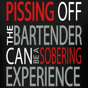 Pissing Off The Bartender T-shirt - Men's T-Shirt