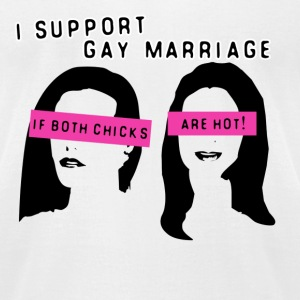 White Gay Marriage Hot Chicks T-Shirts - Men's T-Shirt by American Apparel