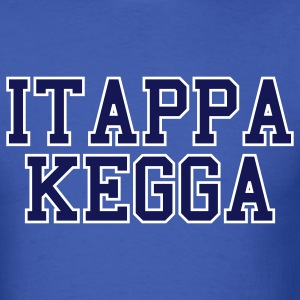 ITAPPA KEGGA  - Men's T-Shirt