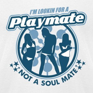 White Playmate Not Soul Mate T-Shirts - Men's T-Shirt by American Apparel